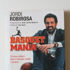 Coleccionismo deportivo: JORDI ROBIROSA - BASQUETMANIA. 25 ANYS VIATJANT AMB EL BÀSQUET CATALÀ I EUROPEU - COLUMNA. Lote 218831365