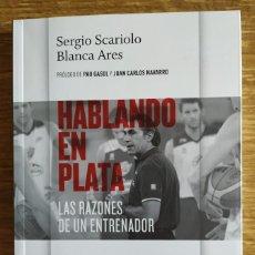 Coleccionismo deportivo: LIBRO - HABLANDO EN PLATA. LAS RAZONES DE UN ENTRENADOR (2013) SERGIO SCARIOLO Y BLANCA ARES. Lote 219018633