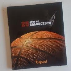 Coleccionismo deportivo: (SEVILLA) 25 AÑOS BALONCESTO. CAJASOL 2012. Lote 219962330