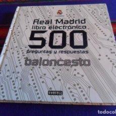 Collectionnisme sportif: REAL MADRID DE BALONCESTO LIBRO ELECTRÓNICO 500 PREGUNTAS Y RESPUESTAS. EVEREST 2009. TAPA DURA.. Lote 220714631