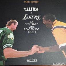 Coleccionismo deportivo: CELTICS & LAKERS. LA RIVALIDAD QUE LO CAMBIÓ TODO (SENABRE, DANIEL). Lote 220980926