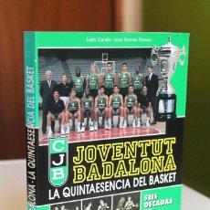 Coleccionismo deportivo: J.CONDE Y J.R.RAMOS - JOVENTUT BADALONA. LA QUINTAESENCIA DEL BASKET. SEIS DÉCADAS HISTORIA FIRMADO. Lote 221139092