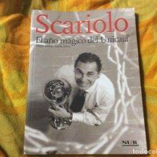 Coleccionismo deportivo: SCARIOLO EL AÑO MAGICO DEL UNICAJA DEDICADO POR AUTOR CREO. Lote 221388025