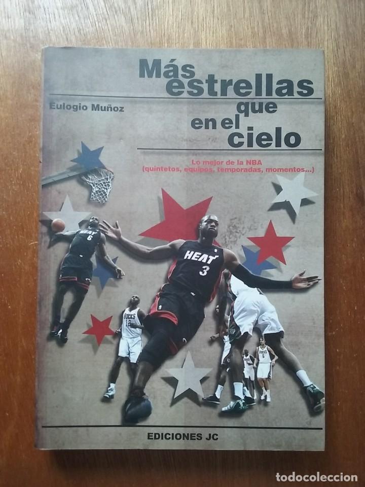 MAS ESTRELLAS QUE EN EL CIELO, LO MEJOR DE LA NBA, EULOGIO MUÑOZ, EDICIONES JC, BALONCESTO, 2013 (Coleccionismo Deportivo - Libros de Baloncesto)