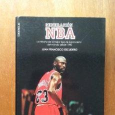 Coleccionismo deportivo: GENERACION NBA LA HISTORIA DE LA MEJOR LIGA DE BALONCESTO, JUAN FRANCISCO ESCUDERO EDICIONES JC 2007. Lote 222135951