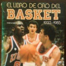 Coleccionismo deportivo: EL LIBRO DE ORO DEL BASKET: 1923-1985 - FERNANDO FONT - ASESA BARCELONA. Lote 222413186