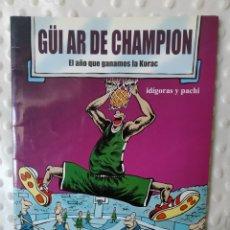 Coleccionismo deportivo: GÜI AR DE CHAMPION. EL AÑO QUE GANAMOS LA KORAC. UNICAJA BALONCESTO. IDÍGORAS Y PACHI. Lote 222522507