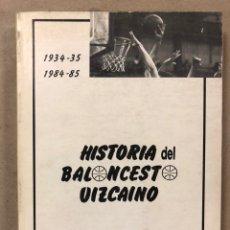 Coleccionismo deportivo: HISTORIA DEL BALONCESTO VIZCAÍNO (1934/35 - 1984/85). RAFAEL BACIGALUPE AGUIRRE.. Lote 224167146