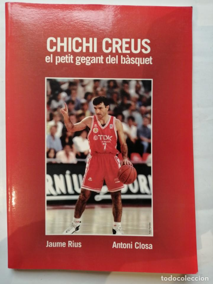 TDK MANRESA CHICHI CREUS EL PETIT GEGANT DEL BÀSQUET, EN CATALÁN JAUME RIUS I ANTONI CLOSA 1997 (Coleccionismo Deportivo - Libros de Baloncesto)