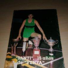 Coleccionismo deportivo: SANTI 15 AÑOS DE PENYA. Lote 226172970