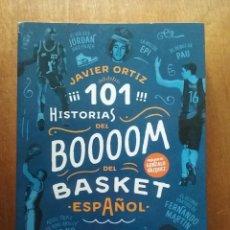 Coleccionismo deportivo: 101 HISTORIAS DEL BOOOOM DEL BASKET ESPAÑOL, JAVIER ORTIZ, EDICIONES JC, 2016. Lote 228708945