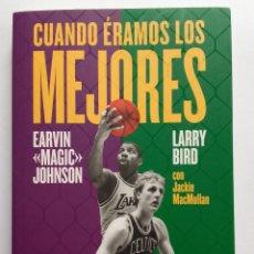 Coleccionismo deportivo: CUANDO ÉRAMOS LOS MEJORES. EARVIN «MAGIC» JOHNSON Y LARRY BIRD CON JACKIE MACMULLAN - BALONCESTO. Lote 232502565