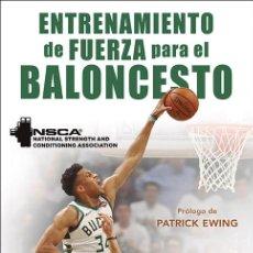 Coleccionismo deportivo: ENTRENAMIENTO DE FUERZA PARA EL BALONCESTO - NATIONAL STRENGTH AND CONDITIONING ASSOCIATION (NSCA). Lote 239494885