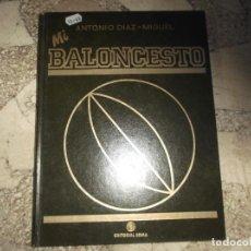 Coleccionismo deportivo: MI BALONCESTO , ANTONIO DIAZ MIGUEL TOMO III , EDITORIAL SOMA, CON POSTERS, 1986,. Lote 243558540