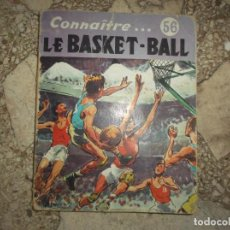 Coleccionismo deportivo: CONNAITRE Nº 56, LE BASKET-BAL, EDITIONS JBB, EN FGRANCES, CON ALGUNAS FOTOS, 30 PAGINAS, 14 X 18. Lote 243567145