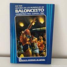 Coleccionismo deportivo: HISTORIA DE LOS MUNDIALES DE BALONCESTO. ARGENTINA 1950. ESPAÑA 1986. JUSTO CONDE ESTEVE.. Lote 244850520