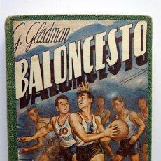 Coleccionismo deportivo: BALONCESTO. GEORGE GLADMAN. EDITORIAL SINTES. 1958. Lote 245014970