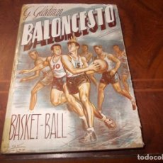 Coleccionismo deportivo: BALONCESTO BASKET-BALL, G. GLADMAN. EDITORIAL SINTES 2º ED. 1.953, LOMO PEGADO CON CELO. Lote 245489145