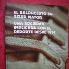 Coleccionismo deportivo: EL BALONCESTO EN ZIZUR MAYOR. FUNDACIÓN NAVARRA BALONCESTO ARDOI. FRANCISCO JAVIER CASPISTEGUI.. Lote 246069385