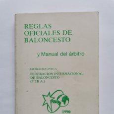 Coleccionismo deportivo: REGLAS OFICIALES DE BALONCESTO Y MANUAL DEL ARBITRO FIBA 1990. Lote 254475825