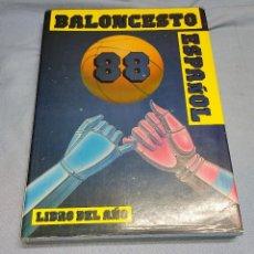 Colecionismo desportivo: BALONCESTO ESPAÑOL 88 LIBRO DEL AÑO 1988 EN MUY BUEN ESTADO. Lote 259895065