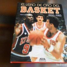 Coleccionismo deportivo: EL LIBRO DE ORO DEL BASKET 1923-1985, FERNANDO FONT / ED. ASESA 1985 DE 24 X 29 CMS. 394 PÁGINAS. Lote 261555695