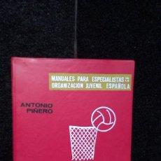 Coleccionismo deportivo: BALONCESTO - ANTONIO PIÑERO - MANUALES PARA ESPECIALISTAS DE LA O.J.E. Lote 262074760