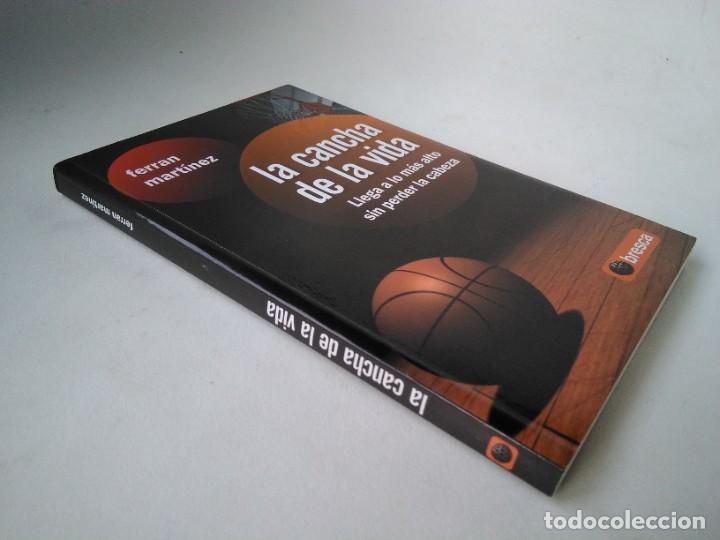 FERRAN MARTÍNEZ. LA CANCHA DE LA VIDA. LLEGAR A LO MÁS ALTO SIN PERDER LA CABEZA (Coleccionismo Deportivo - Libros de Baloncesto)