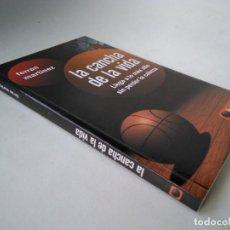 Coleccionismo deportivo: FERRAN MARTÍNEZ. LA CANCHA DE LA VIDA. LLEGAR A LO MÁS ALTO SIN PERDER LA CABEZA. Lote 265853604
