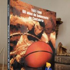 Coleccionismo deportivo: 60 AÑOS DEL BALONCESTO EN CANTABRIA ARMANDO GONZÁLEZ RUIZ. Lote 268284884