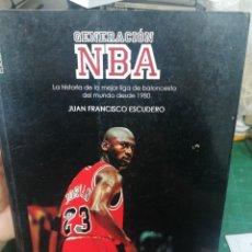 Coleccionismo deportivo: J. FRANCISCO ESCUDERO. GENERACIÓN NBA. LA HISTORIA DE LA MEJOR LIGA DE BALONCESTO DESE 1980. Lote 275989278