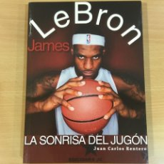 Coleccionismo deportivo: LIBRO NBA - LEBRON JAMES O LA SONRISA DEL JUGÓN, POR JC RENTERO. EDICIONES JC, 1ª ED. 2014. Lote 277218068