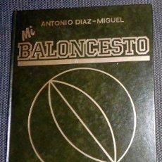 Coleccionismo deportivo: TOMO Nº3 COLECCIÓN MI BALONCESTO - ANTONIO DIAZ-MIGUEL - BASKET - EDITADO EN 1986. EPI. PETROVIC. Lote 277653423