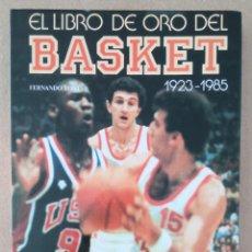 Coleccionismo deportivo: ESPAÑA BALONCESTO EL LIBRO DE ORO DEL BASKET 1923 - 1985. Lote 280188618