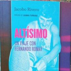 Coleccionismo deportivo: ALTÍSIMO. UN VIAJE CON FERNANDO ROMAY JACOBO RIVERO JUANMA ITURRIAGA BALONCESTO. Lote 290795553