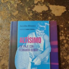 Coleccionismo deportivo: ALTÍSIMO, UN VIAJE CON FERNANDO ROMAY (JACOBO RIVERO) (TURPIAL). Lote 293319573