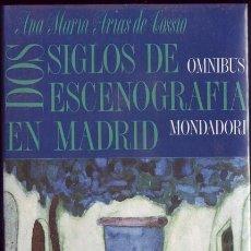 Libros: DOS SIGLOS DE ESCENOGRAFIA EN MADRID. ANA MARÍA ARIAS DE COSSIO. . Lote 26140747