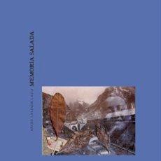Libros: MEMORIA SALADA, DE ANGEL LALINDE LAITA (STI EDICIONES, 2010). Lote 32715192
