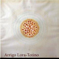 Libros: ARRIGO LORA-TOTINO. EL ULTIMO FUTURISTA (STI EDICIONES, 2010). Lote 159012046