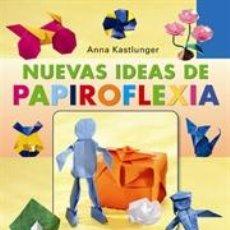 Libros: NUEVAS IDEAS DE PAPIROFLEXIA - ANNA KASTLUNGER. Lote 40704454