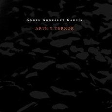 Libros: ARTE Y TERROR - ÁNGEL GONZÁLEZ GARCÍA. Lote 43861785