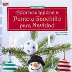 Libros: ADORNOS TEJIDOS A PUNTO Y GANCHILLO PARA NAVIDAD - JANA GANSEFORTH/HANNE PICHOTA. Lote 45787558