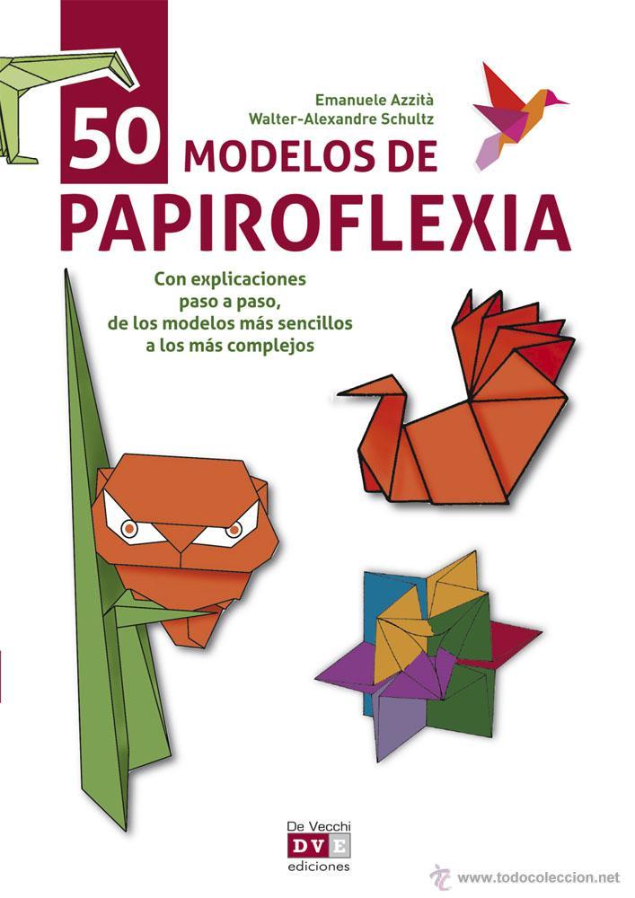 MANUALIDADES. 50 MODELOS DE PAPIROFLEXIA - EMANUELE AZZITÀ (Libros Nuevos - Bellas Artes, ocio y coleccionismo - Otros)