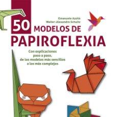 Libros: MANUALIDADES. 50 MODELOS DE PAPIROFLEXIA - EMANUELE AZZITÀ. Lote 46087236