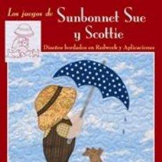 Libros: PATCHWORK. LOS JUEGOS DE SUNBONNET SUE Y SCOTTIE - SUZANNE ZARUBA CIRILLO. Lote 46123781
