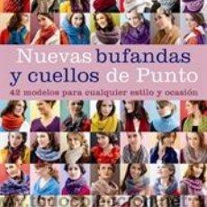 Libros: NUEVAS BUFANDAS Y CUELLOS DE PUNTO - VARIOS AUTORES. Lote 46123942