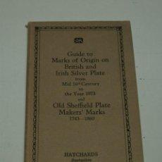 Libros: GUIA DE MARCAS DE PLATA -GUIDE TO MARKS OF ORIGIN ON BRITISH AN IRISH SILVER PLATE-1973. Lote 46814964