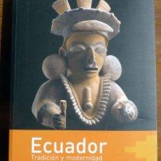 Libros: ECUADOR. TRADICION Y MODERNIDAD. . Lote 47988091