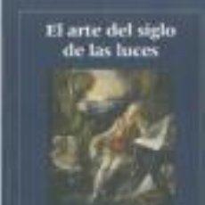 Libros: EL ARTE DEL SIGLO DE LAS LUCES GASTOS DE ENVIO GRATIS. Lote 48196232