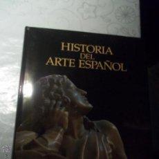Libros: TOMO SEXTO HISTORIA DEL ARTE ESPAÑOL LA ESPAÑA IMPERIAL RENACIMIENTO Y HUMANISMO AÑO 2002. Lote 57562835